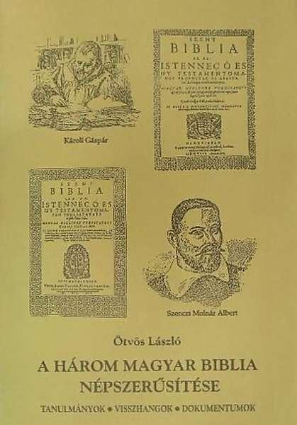 A három magyar Biblia népszerűsítése