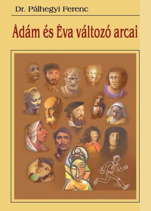 Ádám és Éva változó arcai