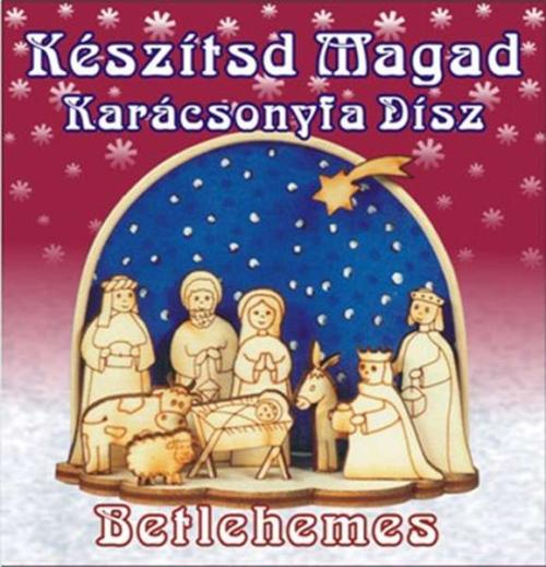 Betlehemes - Készítsd magad karácsonyfadísz