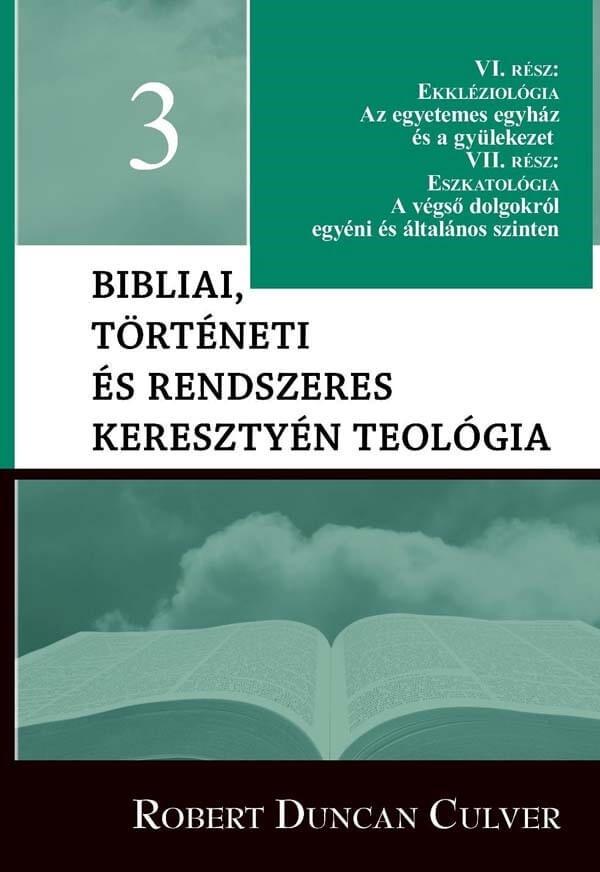 Bibliai, történeti és rendszeres keresztyén teológia 1.