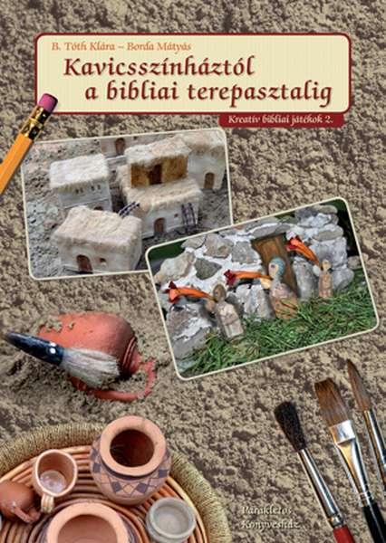 Kavicsszínháztól a bibliai terepasztalig
