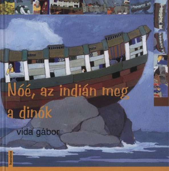 Noé, az indián meg a dinók