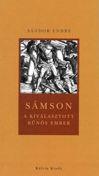 Sámson - A kiválasztott bűnös ember