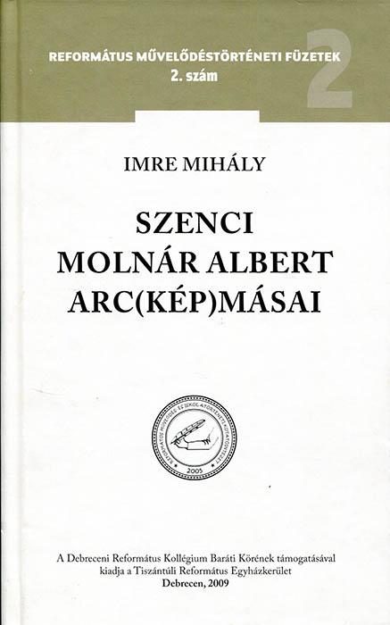 Szenci Molnár Albert arc(kép)másai