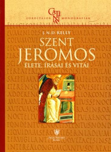 Szent Jeromos élete, írásai és vitái