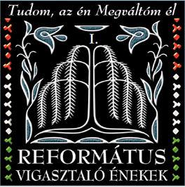 Református vigasztaló énekek I. (Tudom, az én Megváltóm él) CD