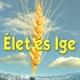 Élet és Ige