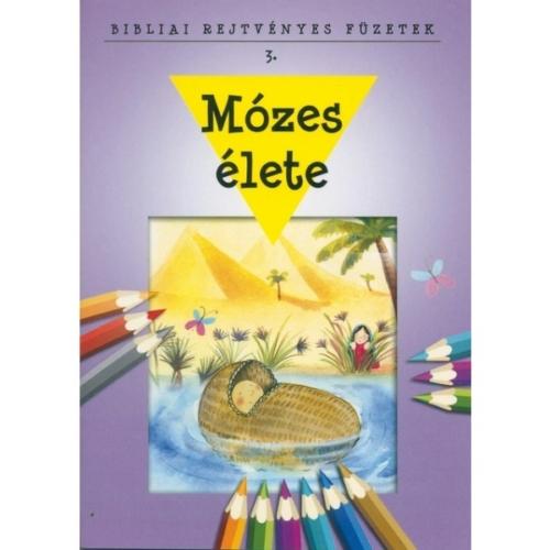 Mózes élete - Bibliai rejtvényes füzetek 3.