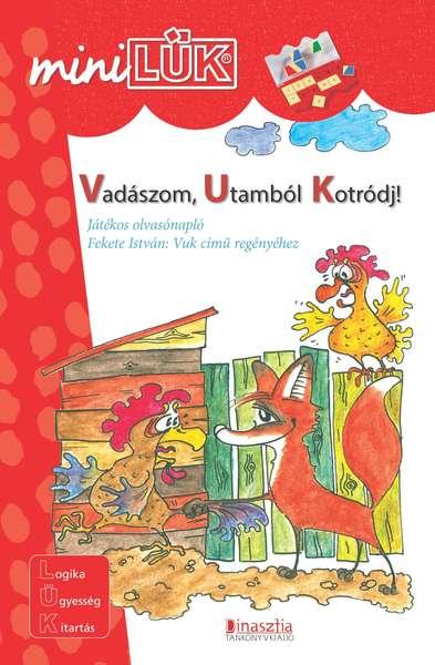 Mini LÜK füzet - Vadászom, Utamból Kotródj!