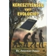 Keresztyénség vagy evolúció?