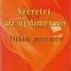Szeretet, az új dimenzió - Titkok peremén