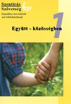 Együtt - közösségben (női bibliaóra-vázlat 1.)