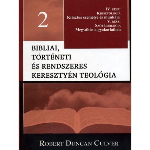 Bibliai, történeti és rendszeres keresztyén teológia 2.