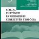 Bibliai, történeti és rendszeres keresztyén teológia 3.