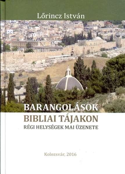 Barangolások bibliai tájakon