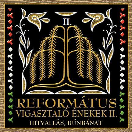 Református vigasztaló énekek II. (Hitvallás, bűnbánat) CD