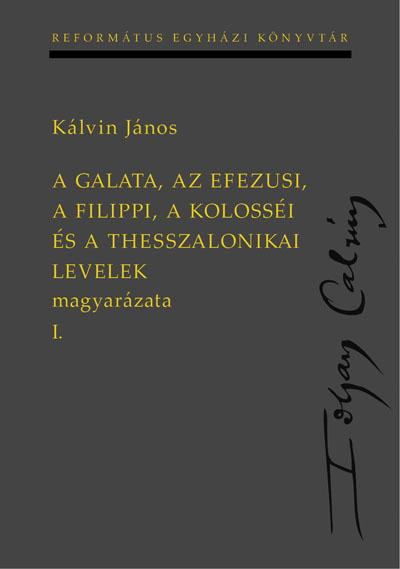 A Galata, az Efezusi, a Filippi, a Kolosséi és a Thesszalonikai levelek magyarázata I-II.