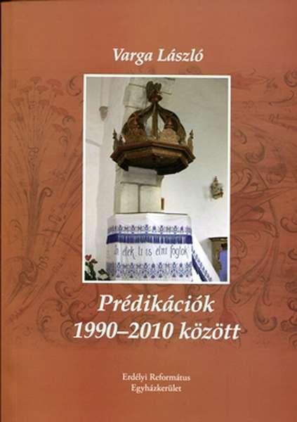 Prédikációk 1990-2010 között