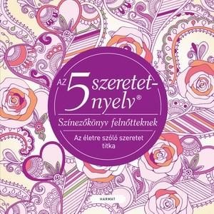 Az 5 szeretetnyelv - Színezőkönyv felnőtteknek