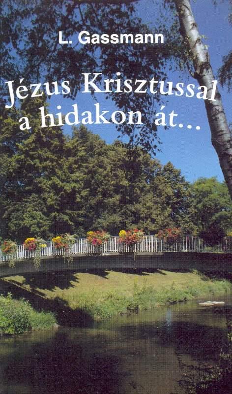 Jézus Krisztussal a hidakon át...