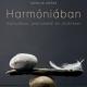 Harmóniában - múltunkkal, jelenünkkel és jövőnkkel
