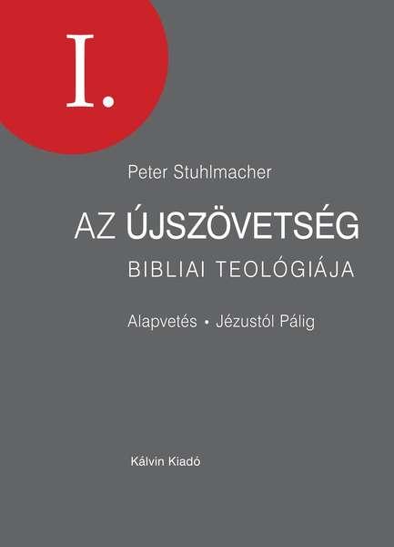 Az újszövetség bibliai teológiája I-II.