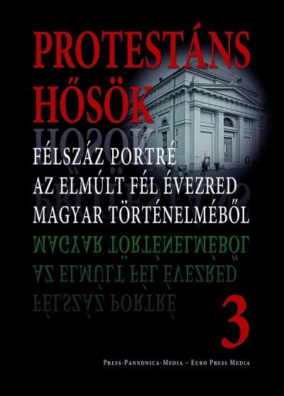 Protestáns hősök 3
