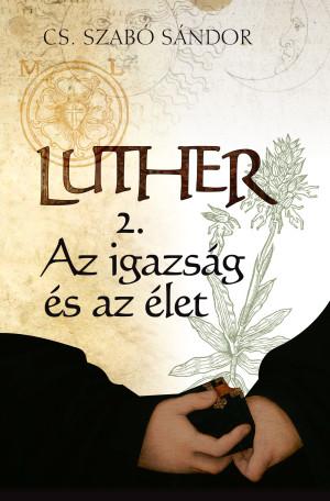 Luther II. - Az igazság és az élet