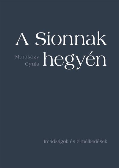 A Sionnak hegyén (kemény kötés)