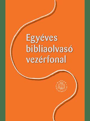Egyéves bibliaolvasó vezérfonal