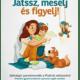 Játssz, mesélj és figyelj! - Játékalapú gyermeknevelés a plukkido módszerével