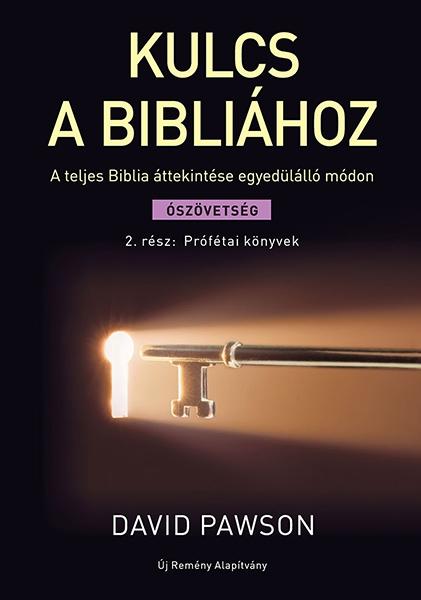 Kulcs a Bibliához 2. Prófétai könyvek