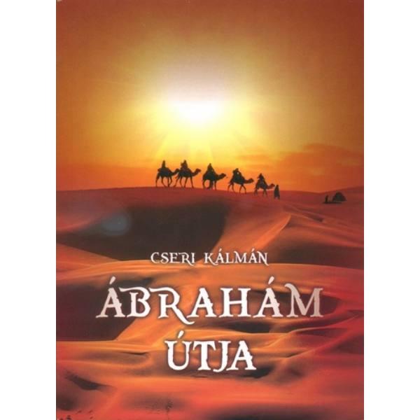 Cseri Kálmán - Ábrahám útja