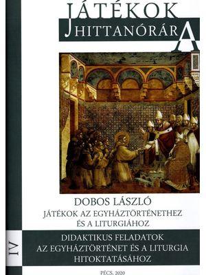 Játékok az egyháztörténethez és a liturgiához