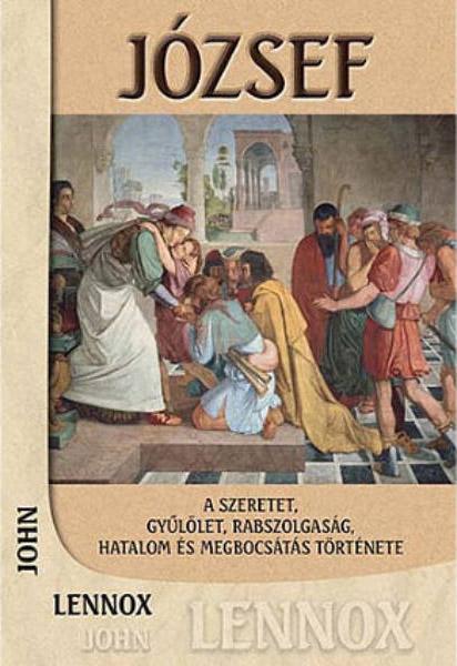 József - A szeretet, gyűlölet, rabszolgaság, hatalom és megbocsátás története
